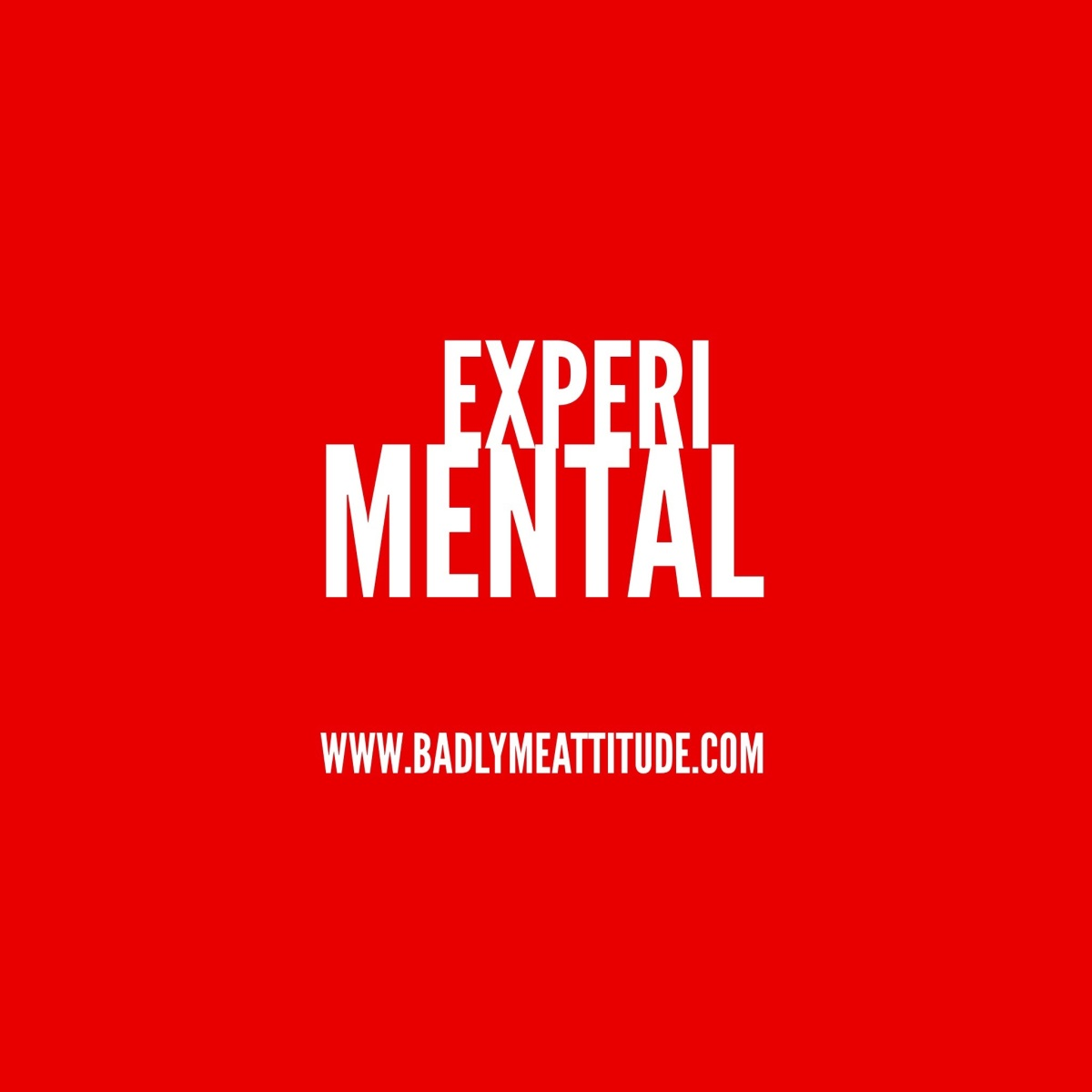 You Can't Spell Experimental Without Mental